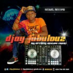 Download Mixtape: Djay Fabulouz – My Birthday Mixtape (M.B.M)