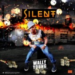 Download Music: Wally Young – Silent (prod by Dre San)