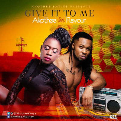 Akothee - Give It To Me ft. Flavour