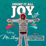 Mixtape: DJ Donak – Count It All Joy Mix ft. Mr 2Kay