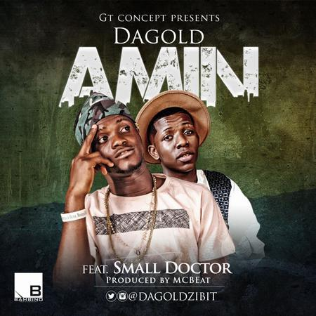 Dagold - Amin Ft. Small Doctor (Prod. MCbeat)