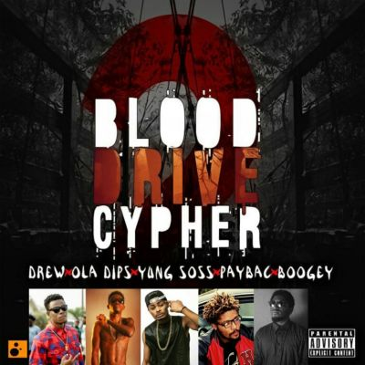 Blood Drive Cypher ft. Drew x Ola Dips x Boogey x Young Soss x Paybac