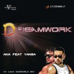 Download Music + Video: AKA – Dreamwork ft. Yanga