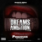 Download Music: Freshdude – Dreams & Ambitions Ft. Shayee