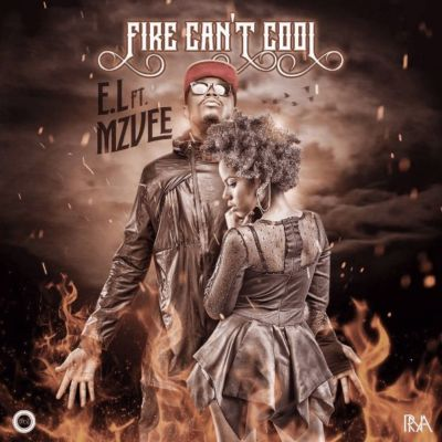 E.L - Fire Can't Cool ft. MzVee
