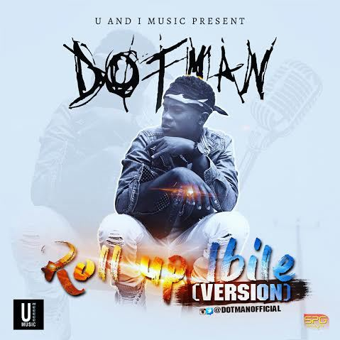 Dotman - Roll Up (Ibile Version)