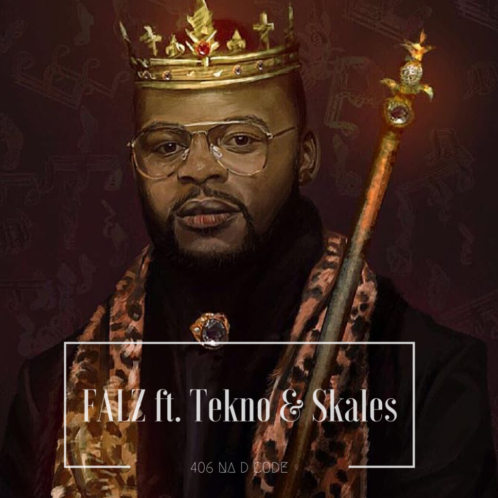 Falz ft. Tekno & Skales - 406 Na D Code (Lyrics)