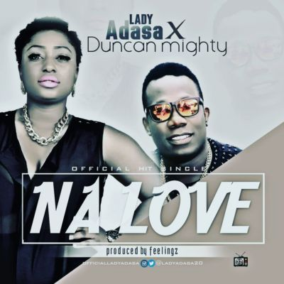 Lady Adasa - Na Love ft. Duncan Mighty