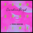 Candice Boyd Ft. French Montana - Damn Good Time Mp3 download