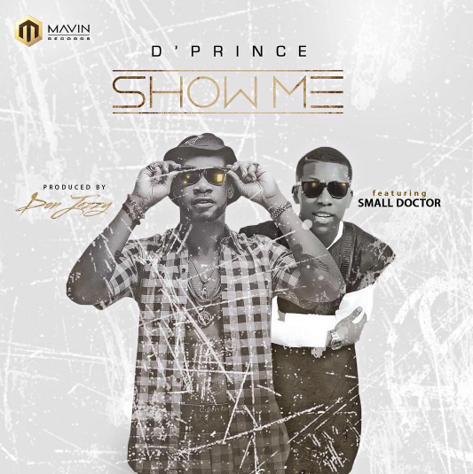 DPrince - Show Me ft. Small Doctor Mp3 download