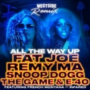 Fat Joe, Remy Ma, Snoop Dogg, The Game & E-40 Ft. French Montana & Infared - All The Way Up (Westside Remix) Mp3 download