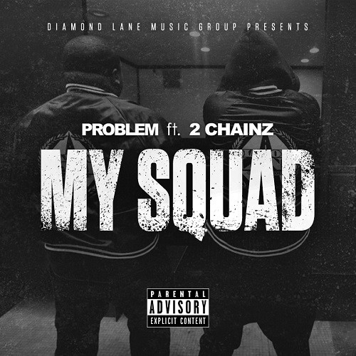 Problem Ft. 2 Chainz - My Squad (CDQ) mp3 download