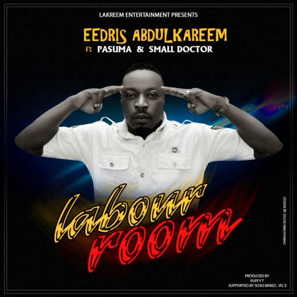 Eedris Abdulkareem Ft. Pasuma & Small Doctor - Labour Room