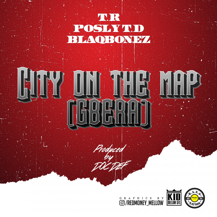 T.R ft. Posly TD & Blaqbonez - City On Da Map