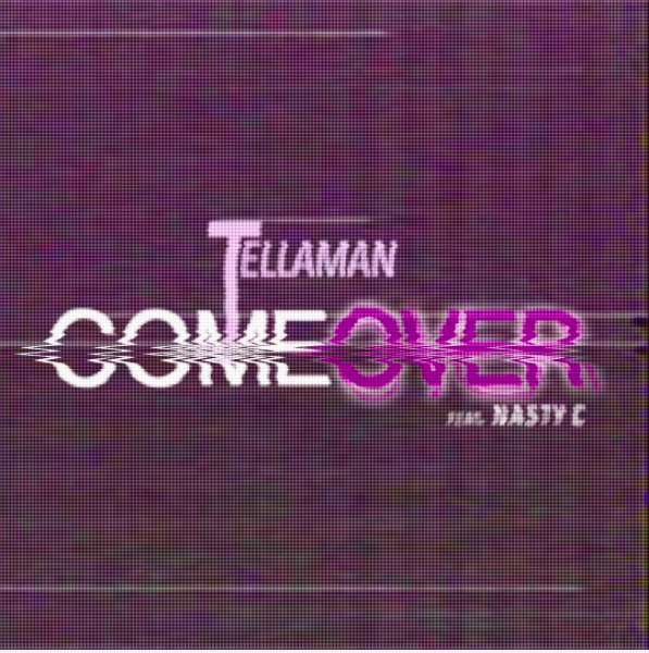 tellaman-ft-nasty-c-come-over