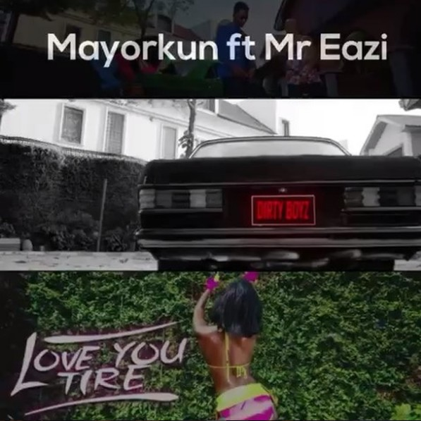 Mayorkun – Love You Tire ft. Mr Eazi