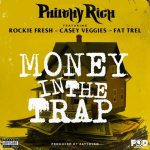 Download: Philthy Rich ft Rockie Fresh, Casey Veggies & Fat Trel – Money In The Trap