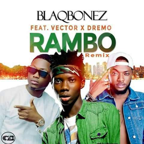Blaqbonez ft Dremo & Vector - Rambo (Remix)