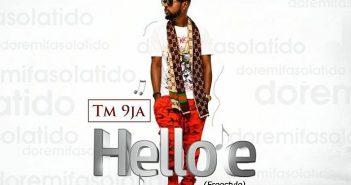 S911DOPE!: TM9ja [@Tm9ja] – Hello E (Freestyle)