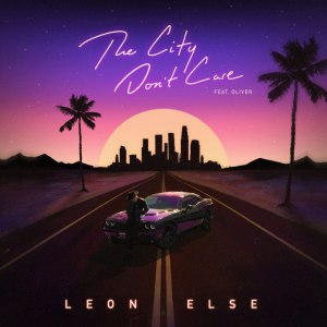 Leon Else – The City Dont Care (feat. Oliver) [CDQ]