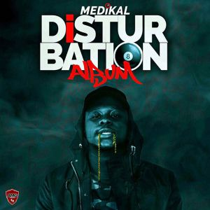 Medikal - Disturbation Album