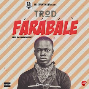 Download MUSIC: TROD Farabale %name mp3 mp4 GurusFiles.Com.Ng