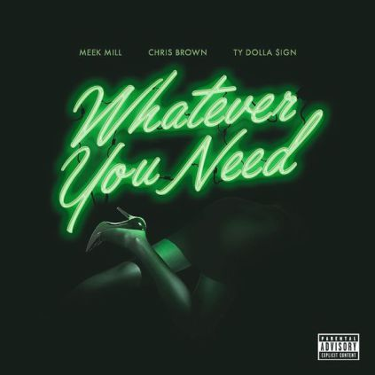 Meek Mill ft Chris Brown & Ty Dolla $ign – Whatever You Need