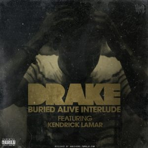 Drake ft Kendrick Lamar – Buried Alive