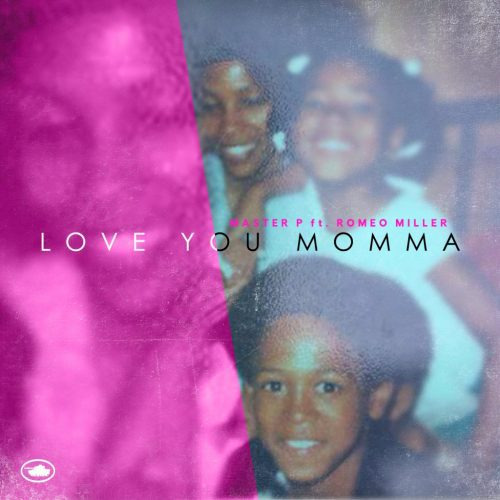 Download: Master P – Love You Momma Ft. Romeo Miller