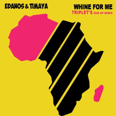 Whine For Me (Run Up Remix) By Edanos x Timaya x DJ Triplet