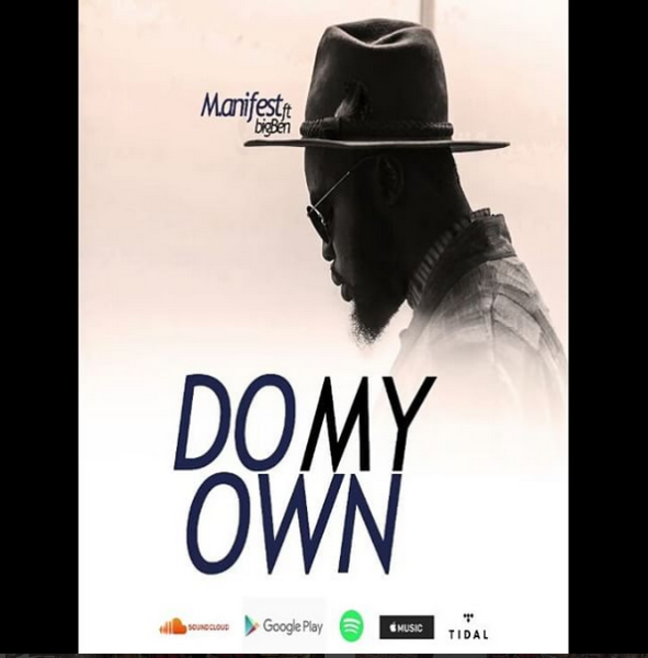 Do My Own By M.anifest Ft Big Ben image