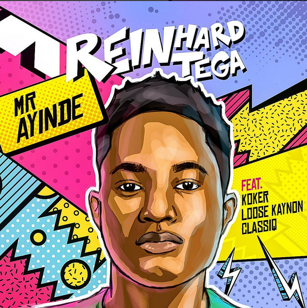 Mr Ayinde By Reinhard Tega Ft Koker x Loose Kaynon & ClassiQ