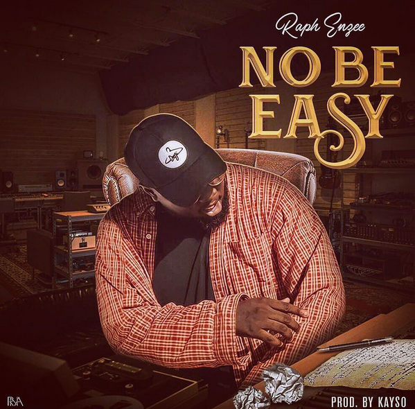 No Be Easy By Raph Enzee