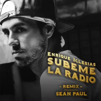 Enrique Iglesias‏ Ft. Sean Paul- Subeme La Radio Remix