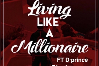BlueFlyBoy – Living Like A Millionaire ft D'prince, Stanley Enow, Payper