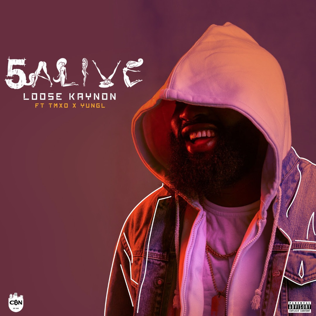 New Music: Loose Kaynon feat. TMXO & Yung L - 5 Alive