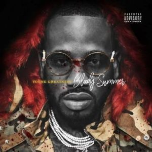 Young Greatness – Bloody Summer (Mixtape)