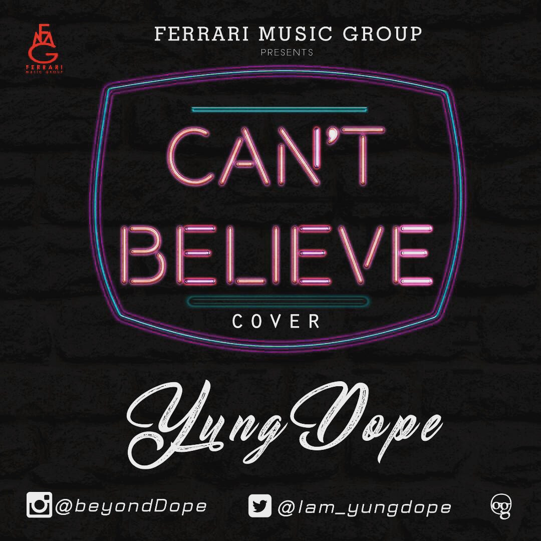 Download: Yungdope - Cant Believe (Cover)