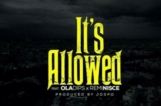 DJ Khoded – It's Allowed Ft. Oladips & Reminisce