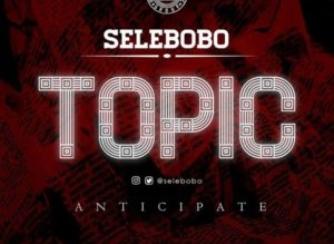 Selebobo Topic mp3