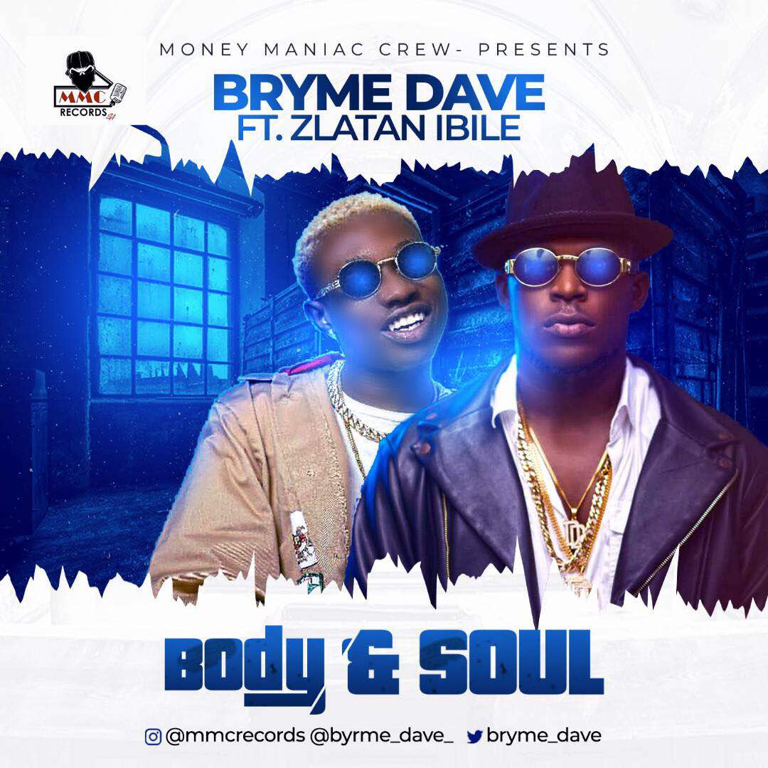 Bryme Dave ft. Zlatan Ibile - Body and Soul