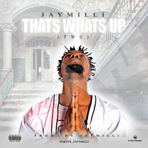 Jay Milli - That's Whats Up [Mp3 Download]