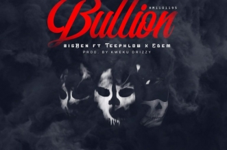 BigBen – Bullion ft. Teephlow x Edem (Prod. by Kweku Drizzy)