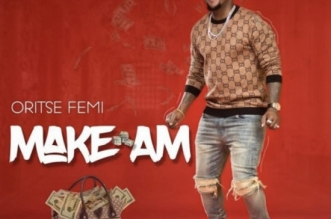 Oritse Femi - Make Am