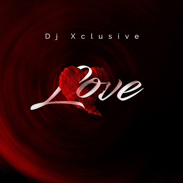 DJ Xclusive - Love Mp3 Download