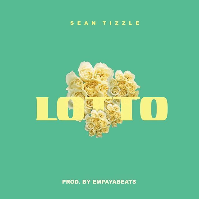 Sean Tizzle - Lotto