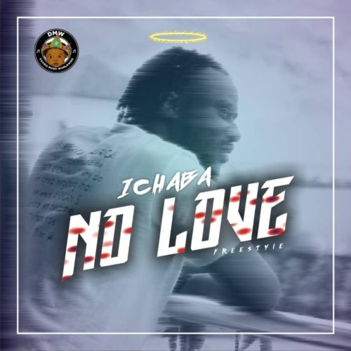 "Ichaba - ""No Love"" (Freestyle)"