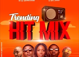 MIXTAPE: SureLoaded Ft. DJ Davisy – Trending Hit Mix