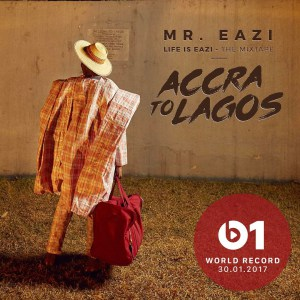 Mr Eazi - Accra To Lagos (Life Is Eazi Vol. 1)
