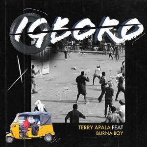 DOWNLOAD MUSIC Terry Apala Ft. Burna Boy – Igboro